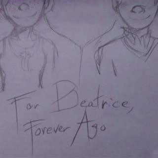 For Beatrice, Forever Ago