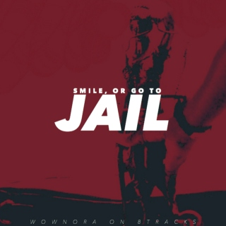 smile, or go to jail!
