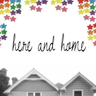 here & home