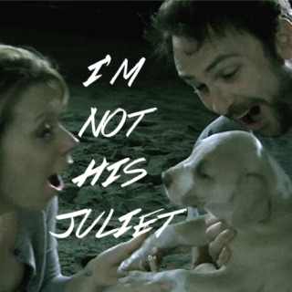 i'm not his juliet