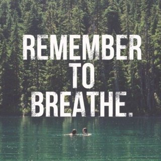 just breathe. ☺