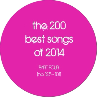 the 200 best songs of 2014 (part 4: no. 125 - 101)