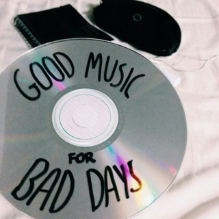 Good Music for Bad Days.