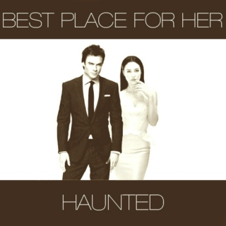 Best Place For Her: Haunted