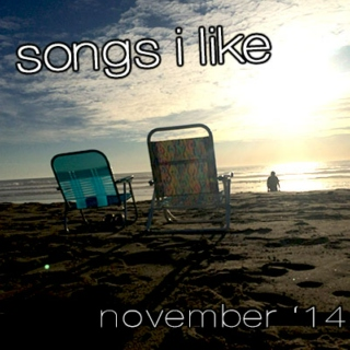 songs i like 11.14 (november)