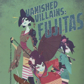 Vanished Villians: FUJITAS