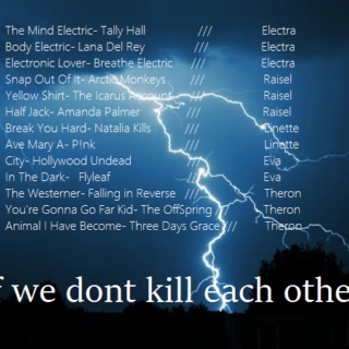 if we dont kill each other.