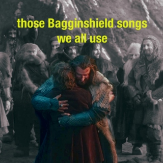 bagginshield: those songs we all use