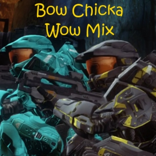 The Bow Chicka Wow Mix