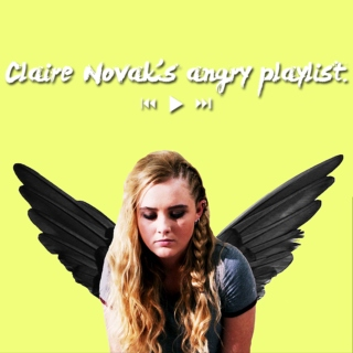 CLAIRE NOVAK'S ANGRY PLAYLIST