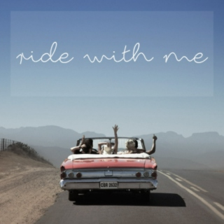 ride with me.
