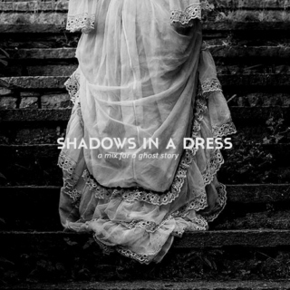 shadows in a dress