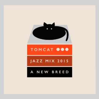 TomCat Jazz Mix 2015: A New Breed