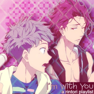I'm With You: A Rintori Playlist