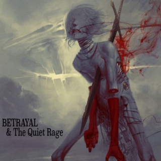Betrayal and the Quiet Rage