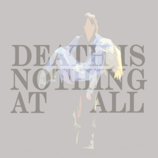 Death is nothing at all.