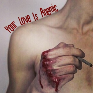 Your Love is Anemic