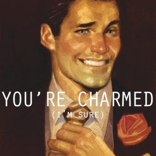 You're Charmed (I'm Sure)