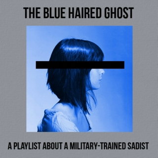 The Blue Haired Ghost