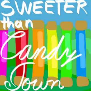 Sweeter Than Candy Town