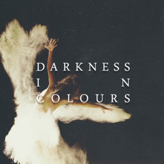 darkness in colours
