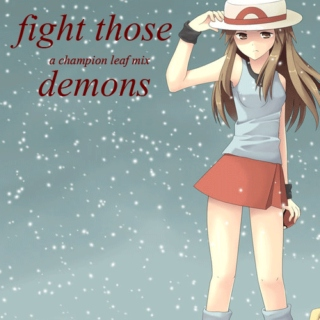 fight those demons