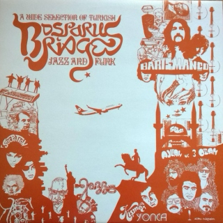 Bosporus Bridges. Turkish Jazz Funk '68-'78 [2005]