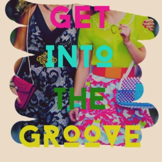 get into the groove.