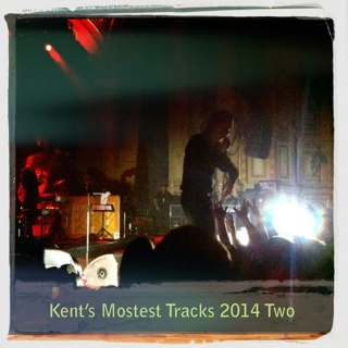 Kent's Mostest Tracks 2014 Two
