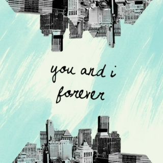 you and i forever.