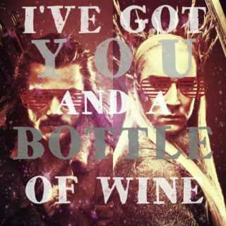 I've Got You and a Bottle of Wine