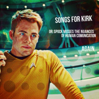 Songs Spock Sings to Kirk (seriously)