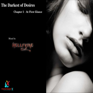 The Darkest of Desires:  Chapter 1 - At First Glance