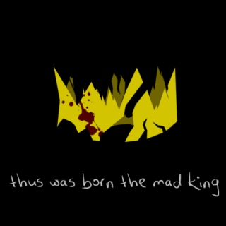 Thus Was Born the Mad King
