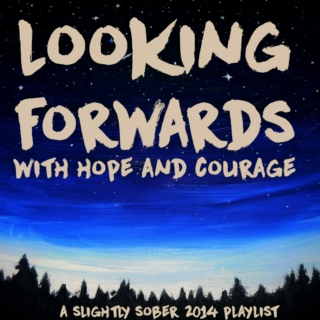 looking forwards with hope & courage