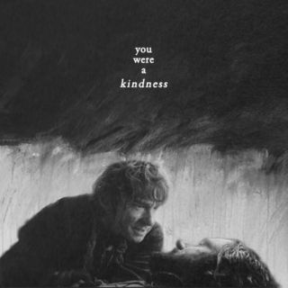 you were a kindness