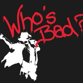 Who's bad ?