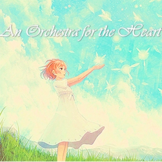 An Orchestra for the Heart