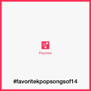 #favoritekpopsongsof14