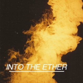 into the ether