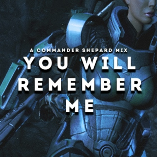 you will remember me;;
