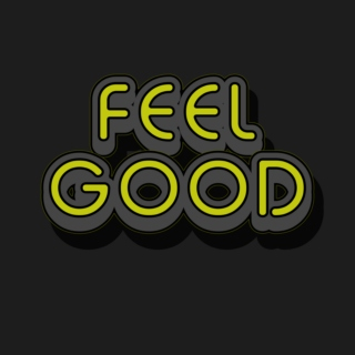 Feel Good, Do Good, Live Good
