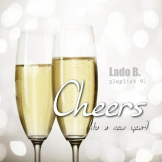 Lado B. Playlist 91 - CHEERS (to a new year)