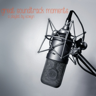 Great Soundtrack Moments