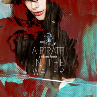 A PIRATE IN THE WATER (Robynne)