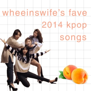 2014 kpop faves