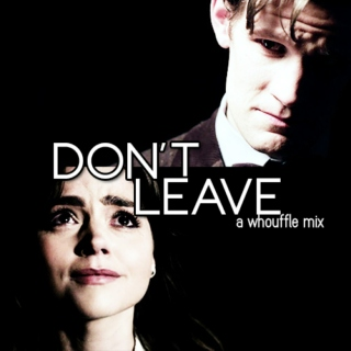 don't leave