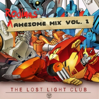 Rodimus' Awesome Mix Vol. 1