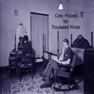 Cozy Pillows for Troubeled Minds