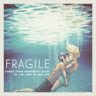 fragile:  songs from annabeth chase to the love of her life